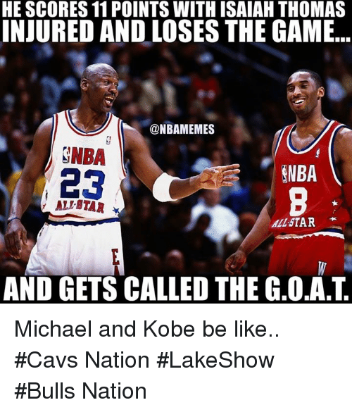 Allstar: HE SCORES 11 POINTS WITH ISAIAH THOMAS  INJURED AND LOSES THE GAME  @NBAMEMES  SNBA  ENBA  23  ALI STAR  ALLSTAR  AND GETS CALLED THE .o.AT Michael and Kobe be like.. #Cavs Nation #LakeShow #Bulls Nation