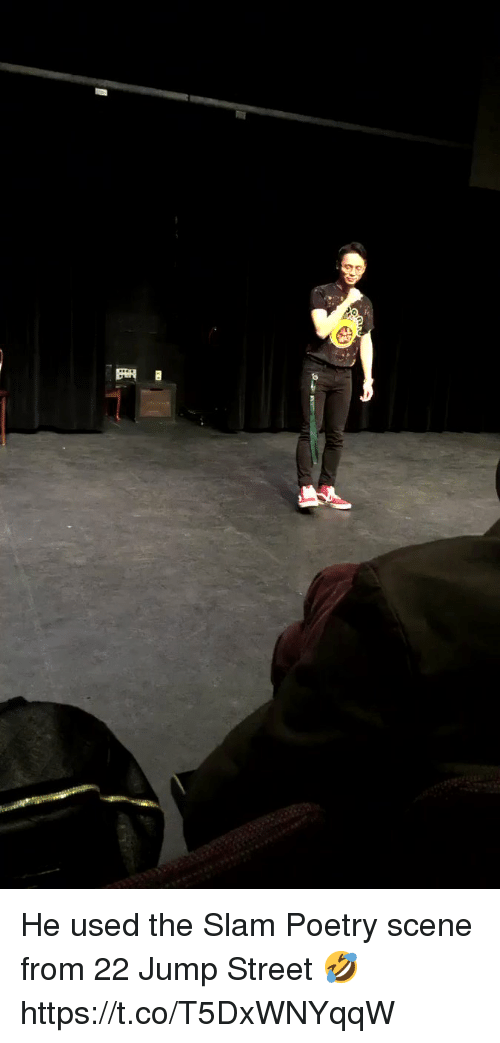 Funny, Poetry, and Slam: He used the Slam Poetry scene from 22 Jump Street 🤣 https://t.co/T5DxWNYqqW