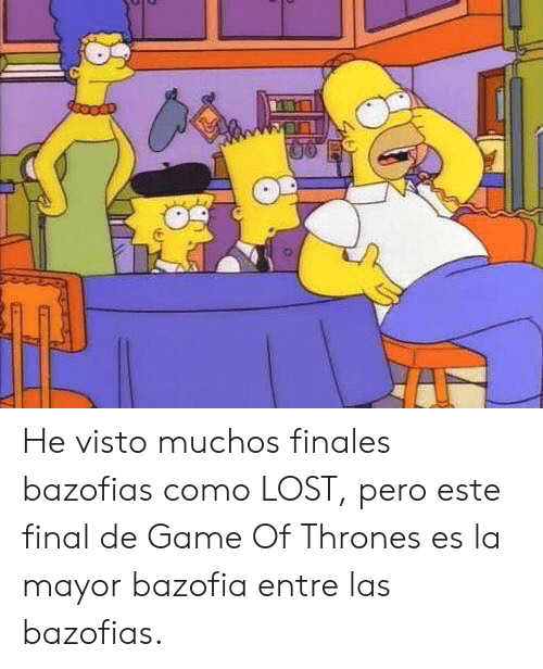 Game of Thrones, Memes, and Lost: He visto muchos finales bazofias como LOST, pero este final de Game Of Thrones es la mayor bazofia entre las bazofias.