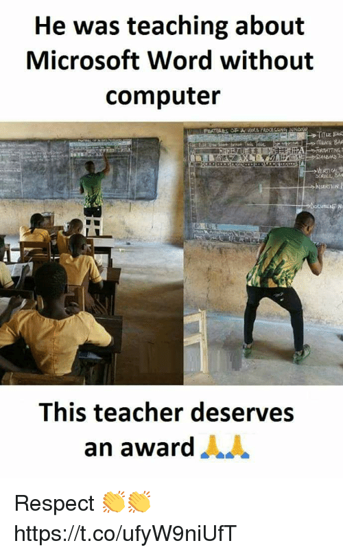 Memes, Microsoft, and Respect: He was teaching about  Microsoft Word without  computer  This teacher deserves  an award Respect 👏👏 https://t.co/ufyW9niUfT