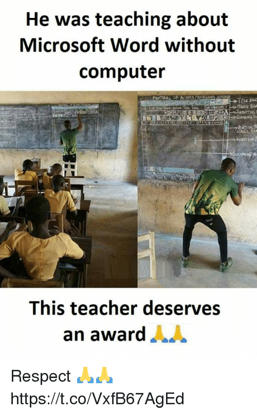 Memes, Microsoft, and Respect: He was teaching about  Microsoft Word without  computer  This teacher deserves  an award Respect 🙏🙏 https://t.co/VxfB67AgEd
