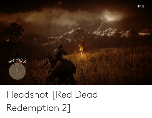 Red Dead Redemption, Red Dead, and Red: Headshot [Red Dead Redemption 2]