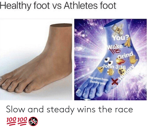 steady-wins-the-race: Healthy foot vs Athletes foot  You?  Grind  John 3:  9 Slow and steady wins the race 💯💯🚳