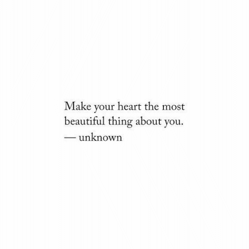 Beautiful Thing: heart the most  Make  your  beautiful thing about you  unknown