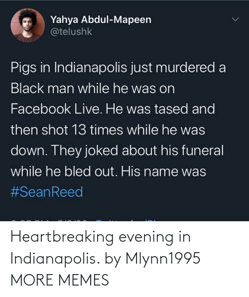 evening: Heartbreaking evening in Indianapolis. by Mlynn1995 MORE MEMES