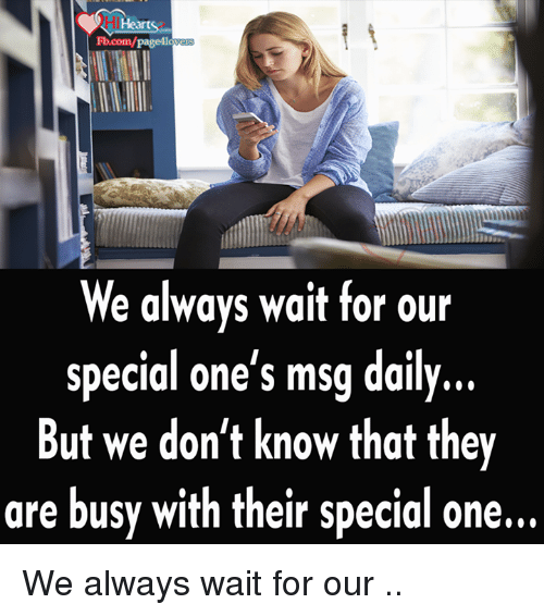 Always Waiting: Hearts  Fb.com/page4ldw  We always wait for our  special one's msg daily  But we don't know that they  are busy with their special one... We always wait for our ..