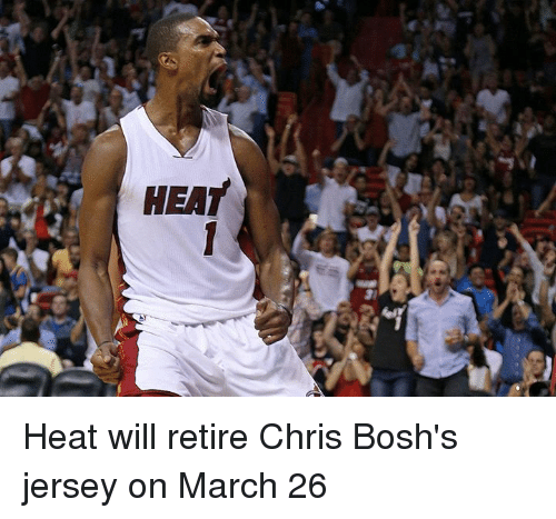 Heat, Jersey, and March: HEAT Heat will retire Chris Bosh's jersey on March 26