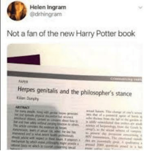 philosophers: Helen Ingram  @drhingram  Not a fan of the new Harry Potter book  Herpes genitalis and the philosopher's stance