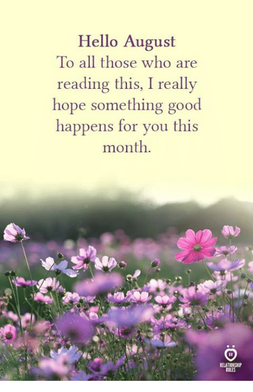 Hopee: Hello August  To all those who are  reading this, I really  hope something good  happens for you this  month.  ELATIONSHI
