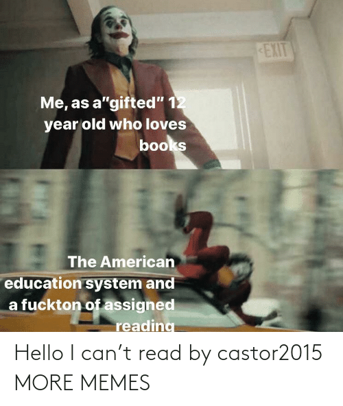 Hello: Hello I can't read by castor2015 MORE MEMES