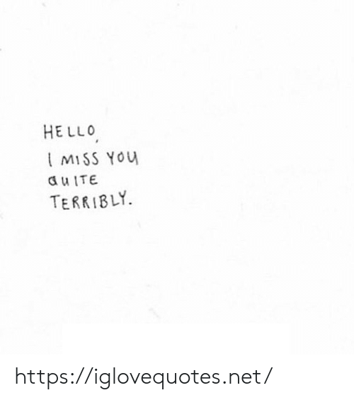 Hello, Net, and You: HELLO  MISS You  TERRIBLY https://iglovequotes.net/