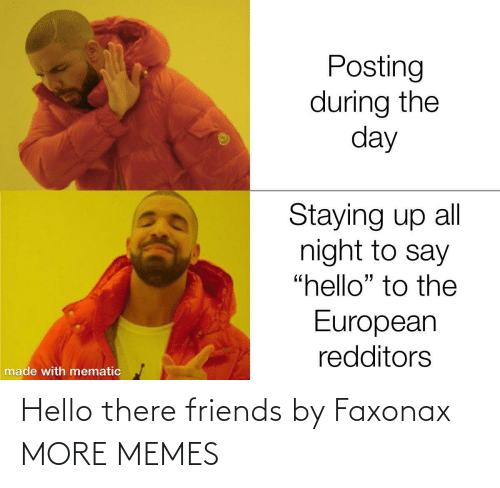 Hello: Hello there friends by Faxonax MORE MEMES