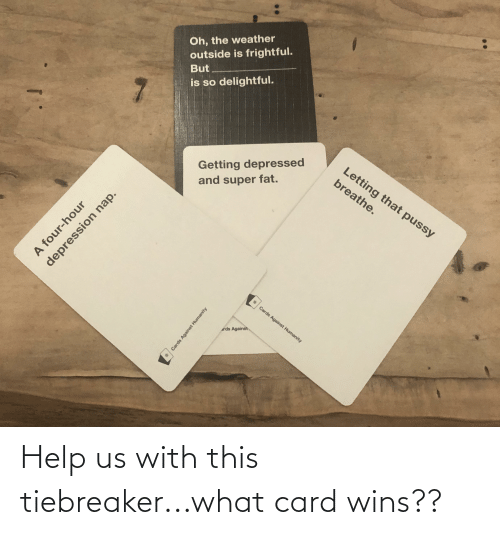 wins: Help us with this tiebreaker...what card wins??