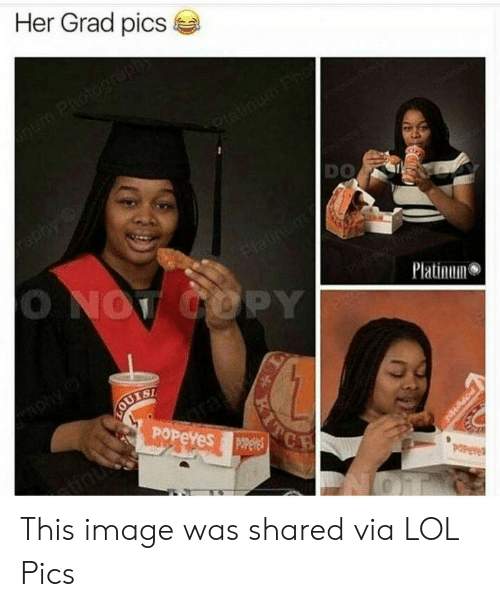 platinum: Her Grad pics  num Photograpn  latinum Fho  aphy  DO  Platinuo  O NOT COPY  Platinum  phyo  VOUTSH  POPEYES Oees  POPeve  POP  PHS This image was shared via LOL Pics