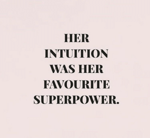 superpower: HER  INTUITION  WAS HER  FAVOURITE  SUPERPOWER.