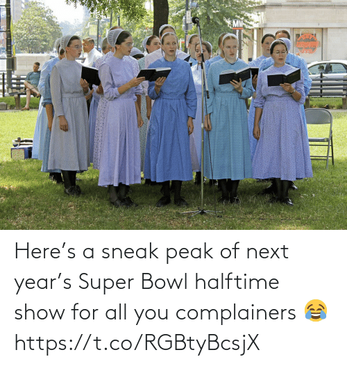 Next Year: Here's a sneak peak of next year's Super Bowl halftime show for all you complainers 😂 https://t.co/RGBtyBcsjX