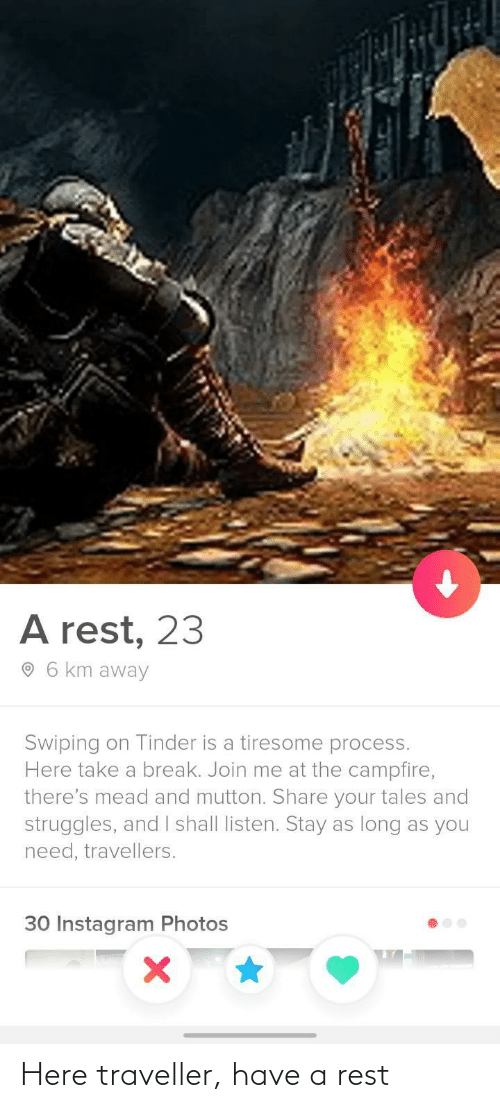 rest: Here traveller, have a rest