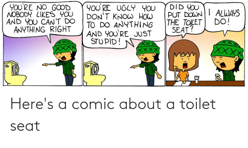 toilet: Here's a comic about a toilet seat