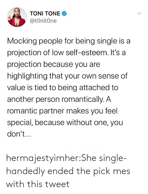 tweet: hermajestyimher:She single-handedly ended the pick mes with this tweet