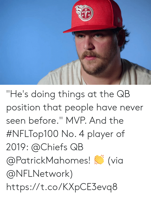 """Memes, Chiefs, and Never: """"He's doing things at the QB position that people have never seen before.""""  MVP. And the #NFLTop100 No. 4 player of 2019: @Chiefs QB @PatrickMahomes! 👏  (via @NFLNetwork) https://t.co/KXpCE3evq8"""