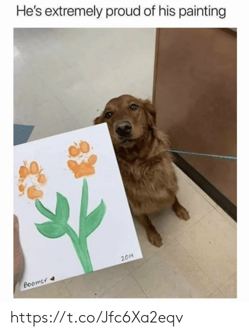 Memes, Proud, and 🤖: He's extremely proud of his painting  2019  Boomer https://t.co/Jfc6Xa2eqv