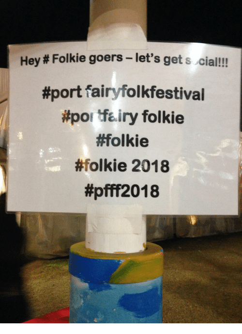 Poi, Port, and Get: Hey # Folkie goers-let's get s cial!!  #port fairfolkfestival  #poi tiry folkie  #folkie  #folkie 2018