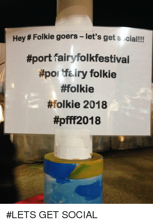 Oldpeoplefacebook, Poi, and Port: Hey # Folkie goers-let's get s cial!!  #port fairfolkfestival  #poi tiry folkie  #folkie  #folkie 2018  #LETS GET SOCIAL