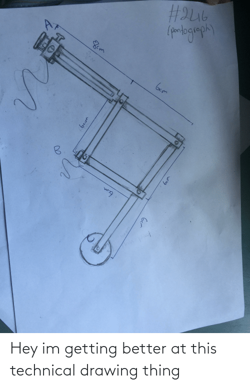 Getting Better: Hey im getting better at this technical drawing thing