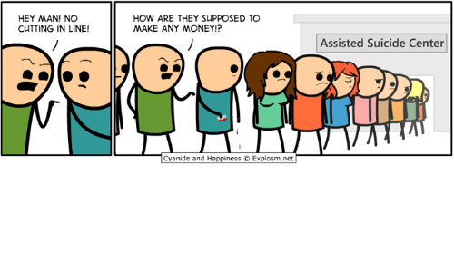 Dank, Money, and Cyanide and Happiness: HEY MAN! NO  CUTTING IN LINE  HOW ARE THEY SUPPOSED TO  MAKE ANY MONEY!?  Assisted Suicide Center  Cyanide and Happiness © Explosm.net--