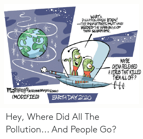 where did: Hey, Where Did All The Pollution... And People Go?