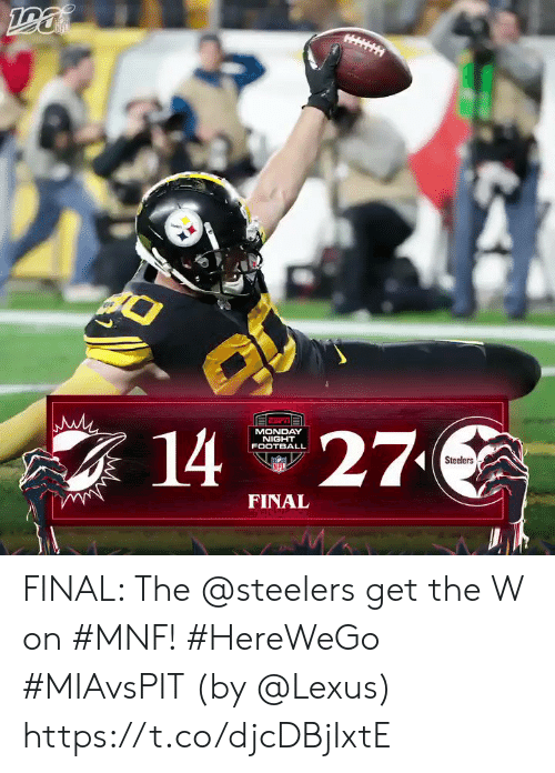 Football, Lexus, and Memes: HI  27  MONDAY  NIGHT  FOOTBALL  14  Steelers  NFL  FINAL FINAL: The @steelers get the W on #MNF! #HereWeGo #MIAvsPIT  (by @Lexus) https://t.co/djcDBjIxtE