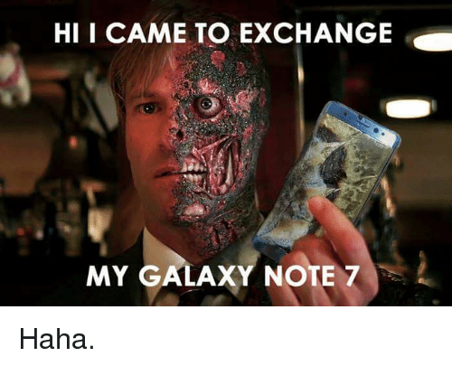 Galaxy Note 7: HI i CAME TO EXCHANGE  e  MY GALAXY NOTE 7 Haha.