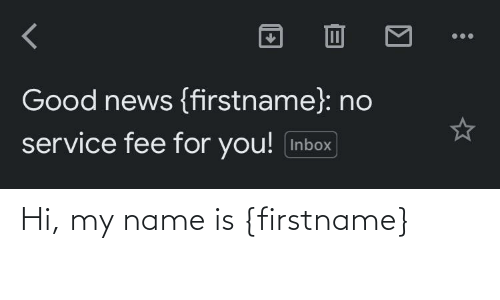 Hi: Hi, my name is {firstname}