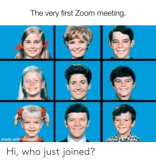 Who, Just, and Hi: Hi, who just joined?