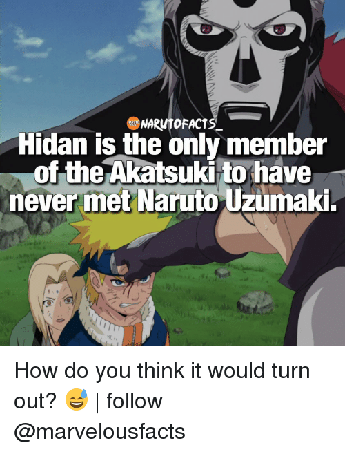 Memes, Naruto, and 🤖: Hidan is the only member  of the Akatsuki to have  never met Naruto Uzumaki. How do you think it would turn out? 😅 | follow @marvelousfacts