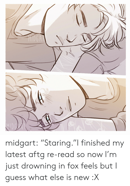 "Target, Tumblr, and Blog: HIDGAR midgart:  ""Staring.""I finished my latest aftg re-read so now I'm just drowning in fox feels but I guess what else is new :X"
