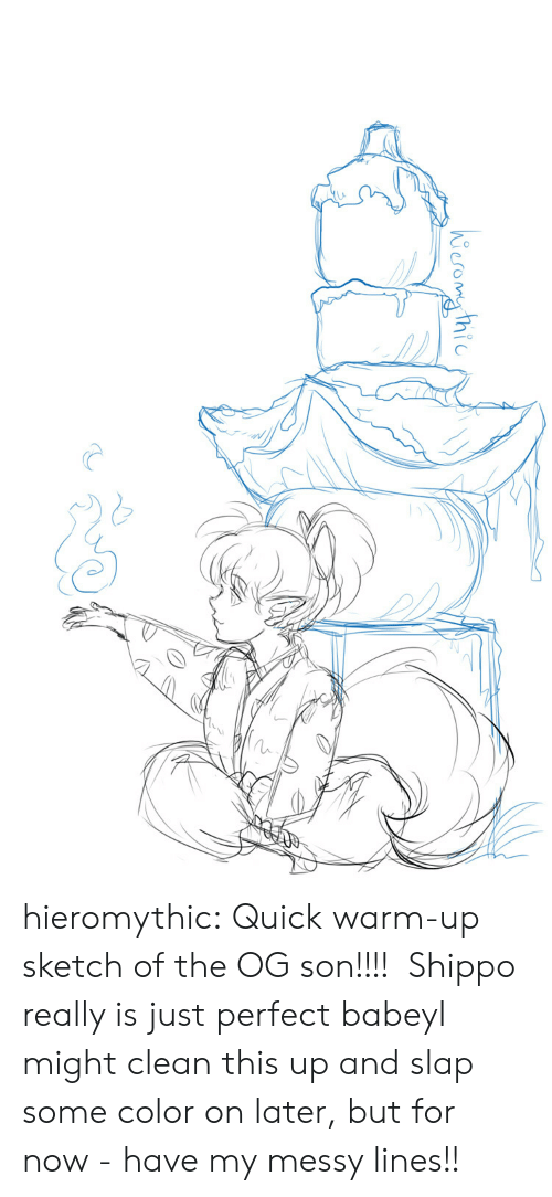 For Now: hieromg thic hieromythic:  Quick warm-up sketch of the OG son!!!! Shippo really is just perfect babeyI might clean this up and slap some color on later, but for now - have my messy lines!!