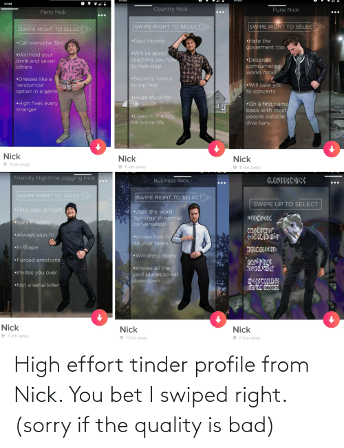 tinder: High effort tinder profile from Nick. You bet I swiped right. (sorry if the quality is bad)