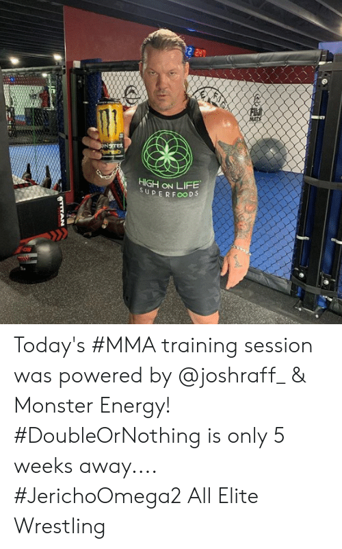 Energy, Life, and Monster: HIGH ON LIFE  SUPERFOoDS Today's #MMA training session was powered by @joshraff_ & Monster Energy! #DoubleOrNothing is only 5 weeks away.... #JerichoOmega2 All Elite Wrestling