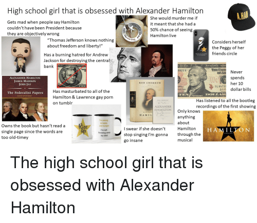 High School Girl That Is Obsessed With Alexander Hamilton Gets Mad