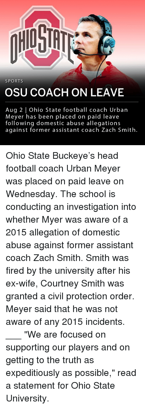 """domestic abuse: HIO STH  SPORTS  OSU COACH ON LEAVE  Aug 2 