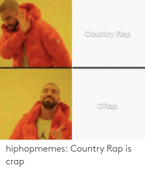 crap: hiphopmemes:  Country Rap is crap