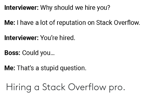 stack: Hiring a Stack Overflow pro.