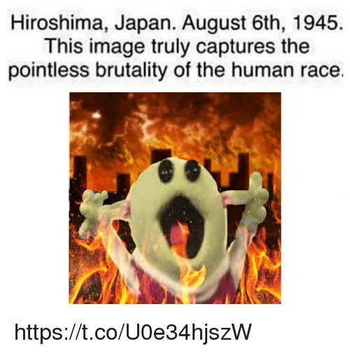 hiroshima: Hiroshima, Japan. August 6th, 1945  This image truly captures the  pointless brutality of the human race. https://t.co/U0e34hjszW