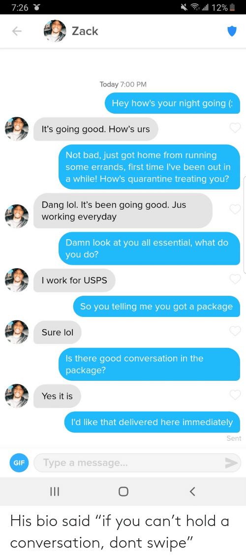 "hold: His bio said ""if you can't hold a conversation, dont swipe"""