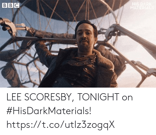 Memes, 🤖, and Dark: HIS DARK  MATER  ВВС LEE SCORESBY, TONIGHT on #HisDarkMaterials! https://t.co/utIz3zogqX