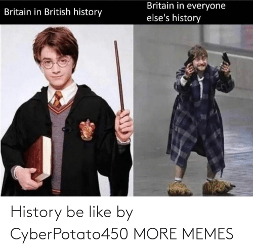 History: History be like by CyberPotato450 MORE MEMES