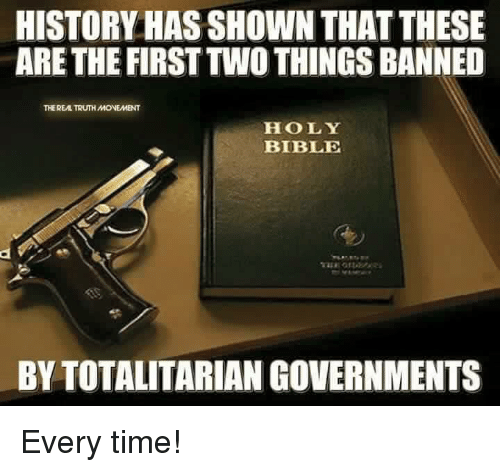 holy bible: HISTORY HAS SHOWN THAT THESE  ARE THE FIRST TWO THINGS BANNED  THE REAL TRUTH MONEMENT  HOLY  BIBLE  BY TOTALITARIAN GOVERNMENTS Every time!