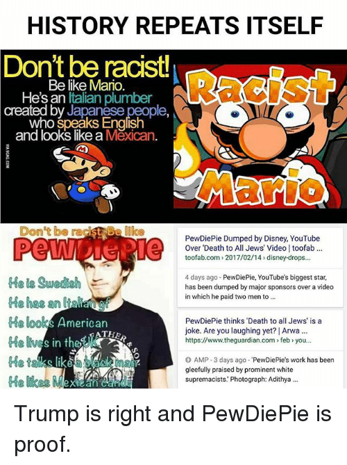 History Repeats Itself Don T Be Racist Be Like Mario He S