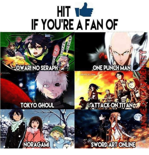 sword art online: HIT  w  IF YOU'RE A FAN OF  ACOWARINO SERAPH  ONE PUNCH MAN  TOKYO GHOUL  NORAGAM!  SWORD ART ONLINE